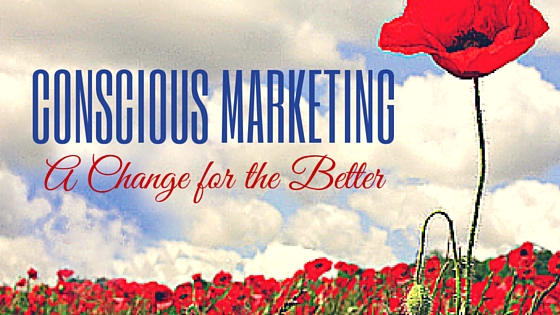 Conscious marketing a change for the better